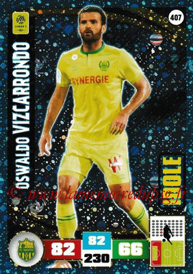 2016-17 - Panini Adrenalyn XL Ligue 1 - N° 407 - Oswaldo VIZCARRONDO (Nantes) (Idole)