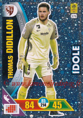 2017-18 - Panini Adrenalyn XL Ligue 1 - N° 379 - Thomas DIDILLON (Metz) (Idole)