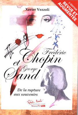 """Couverture 2 pour le livre """"Frédéric Chopin et Georges Sand, De la rupture aux souvenirs """" de Xavier Vezzoli, 2° édition"""