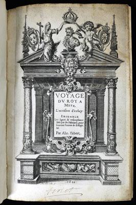Adjugé 19 800 € - FABERT Abraham, Voyage du Roy à Metz, un volume in-4 plein velin, 1610 - Première et unique édition, très rare et très recherchée, de ce livre de fêtes commémorant l'entrée d'Henri IV à Metz en mars 1603.