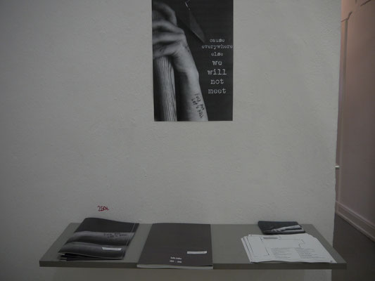 Fuck Art. Let´s Kill. Cause Everywhere Else We Will Not Meet. - exhibition view