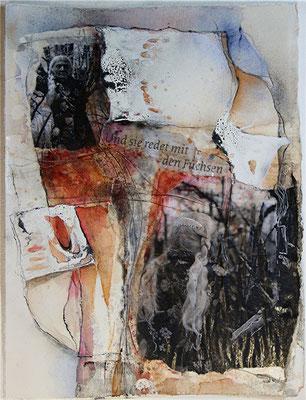 Und sie spricht mit den Füchsen, Collage, Aquarell, Kohle auf  Hadernbütten, 28 x 38 cm, 2014, Preis auf Anfrage