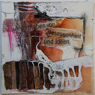 Angetrieben von Besessenheit und Ideen, Collage, Tusche, Aquarell, Kohle, 22 x 22 cm, 2014, verkauft