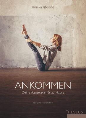 Ankommen: Deine Yogapraxis für zu Hause von Annika Isterling
