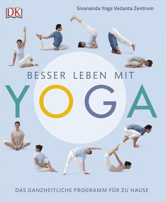 Besser leben mit Yoga: Das ganzheitliche Programm für zu Hause - Yoga für Anfänger