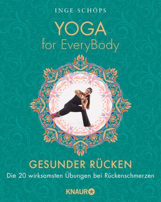 Yoga for EveryBody - Gesunder Rücken: Die 20 wirksamsten Übungen bei Rückenschmerzen  von Inge Schöps