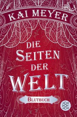 Band 3: Die Seiten der Welt - Blutbuch von Kai Meyer Buchtipp Spiegel-Bestseller