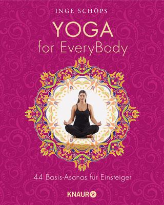 Yoga for EveryBody: 44 Basic-Asanas für Einsteiger von Inge Schöps