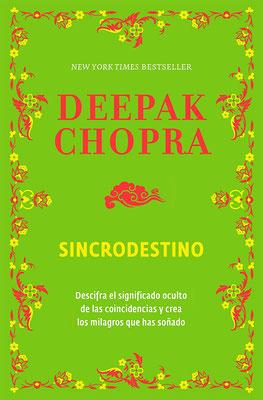 Sincrodestino: Descifra el significado oculto de las coincidencias de Deepak Chopra