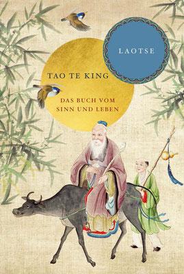 Laotse Tao Te King - Buch vom Sinn und Leben gilt als eines der bedeutendsten und meistübersetzten Werke der Weltliteratur.