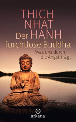 Thich Nhat Hanh Der furchtlose Buddha - Was uns durch die Angst trägt