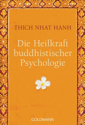 Die Heilkraft buddhistischer Psychologie  von Thich Nhat Hanh