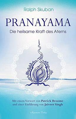 Pranayama: Die heilsame Kraft des Atems - Das mit Abstand beste Buch über Pranayama