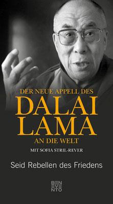 Der neue Appell des Dalai Lama an die Welt: Seid Rebellen des Friedens von Dalai Lama und Sofia Stril-Rever Buchtipp