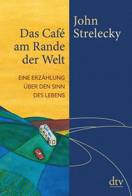 Das Café am Rande der Welt: eine Erzählung über den Sinn des Lebens von John Strelecky - Buchtipp