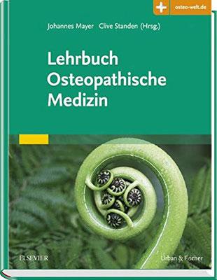 Lehrbuch Osteopathische Medizin: Mit Zugang zur Medizinwelt von Johannes Mayer und Clive Standen - Lehrwerk der osteopathischen Medizin