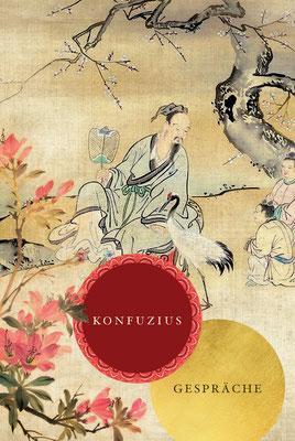 Gespräche Konfuzius (551–479 v. Chr.) war ein chinesischer Philosoph