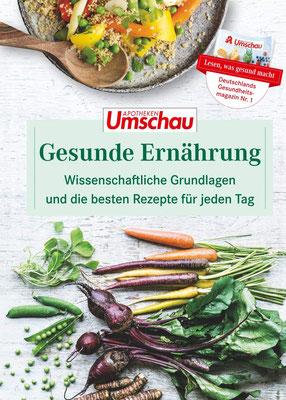 Gesunde Ernährung: Wissenschaftliche Grundlagen und die besten Rezepte für jeden Tag. Die neue Buchreihe der Apotheken Umschau