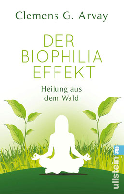 Buchtipp: Der Biophilia-Effekt - Heilung aus dem Wald von Clemens G. Arvay