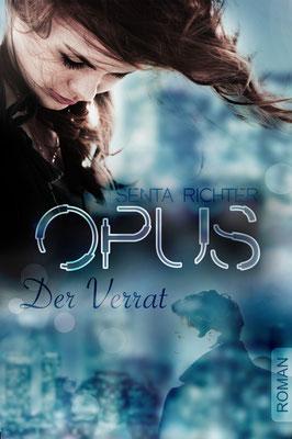 OPUS - Der Verrat (Teil 2 der OPUS-Trilogie)