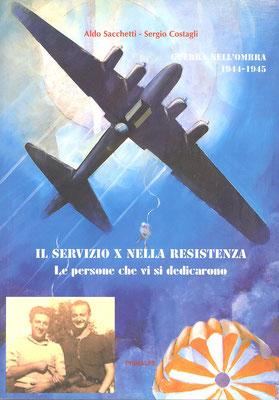1944 -1945 il Servizio X, una vasta rete di intelligence che operava tra Piemonte, Liguria di ponente e valle Roya. I protagonisti di allora.