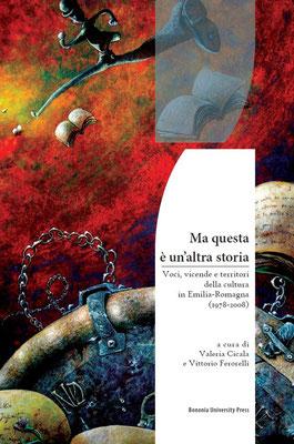 Ma questa è un'altra storia. Voci, vicende e territori della cultura in Emilia-Romagna (1978-2008)