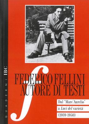 """Federico Fellini autore di testi. Dal """"Marc'Aurelio"""" a """"Luci del varietà"""" (1939-1950)"""