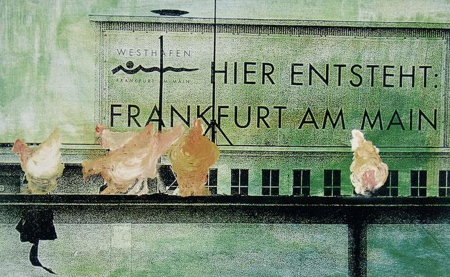 """urban und ländlich """" HIER ENTSTEHT FRANKFURT AM MAIN""""  Mischtechnik   A4     2001"""