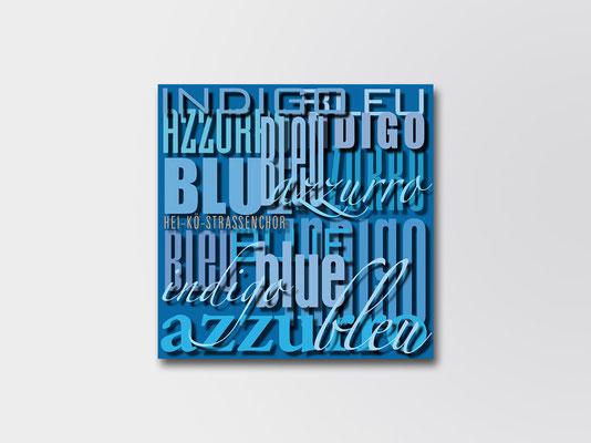 Nicht gecovert: Gestaltung eines CD-Covers für den Hei-Kö-Straßenchor in Düsseldorf-Gerresheim. In den Stücken wird die Farbe Blau thematisiert | ©Andrea Osche – www.a-osche.de