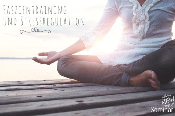 Fasziengym und Stressregulation