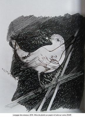 Langage des oiseaux - 2015 - Mine de plomb sur papier et huile sur verre - 20x28
