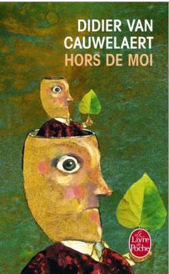 Hors de moi, Didier Van Cauwelaert