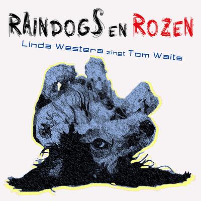 CD Raindogs en Rozen - Linda Westera zingt Tom Waits
