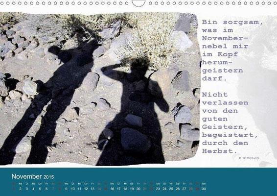 Kalenderblatt aus dem giftbuchKalender: Bin sorgsam, was im Novembernebel mir im Kopf herumgeistern darf. Nicht verlassen von guten Geistern, begeistert, durch den Herbst.