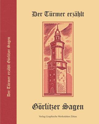 Eberhard W. Giese/Herbert Nitsche: Der Türmer erzählt Görlitzer Sagen. 4. bearb. u. erweit. Neuherausgabe der Erstauflage von 1954 durch Ronny Kabus. Zittau 2018.