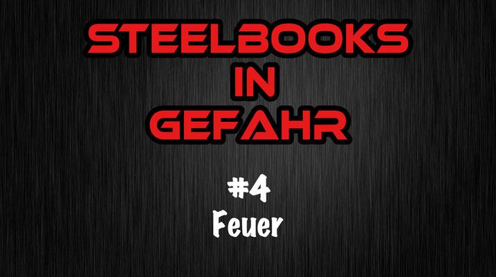 Steelbooks in Gefahr Feuer