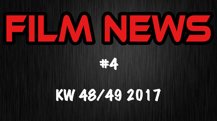 Film News KW 48/49 2017