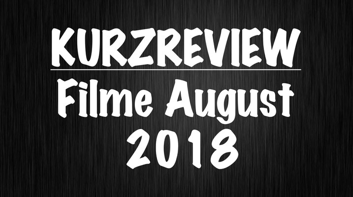 Kurzreview August 2018