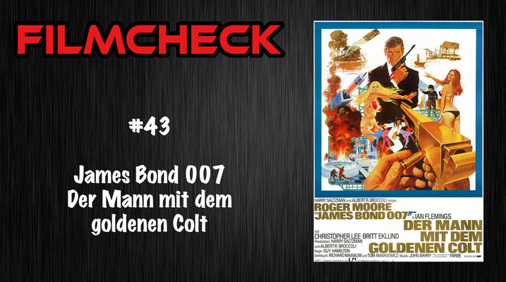 James Bond 007: Der Mann mit dem goldenen Colt Filmcheck #43