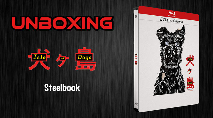 Isle of Dogs Steelbook Unboxing