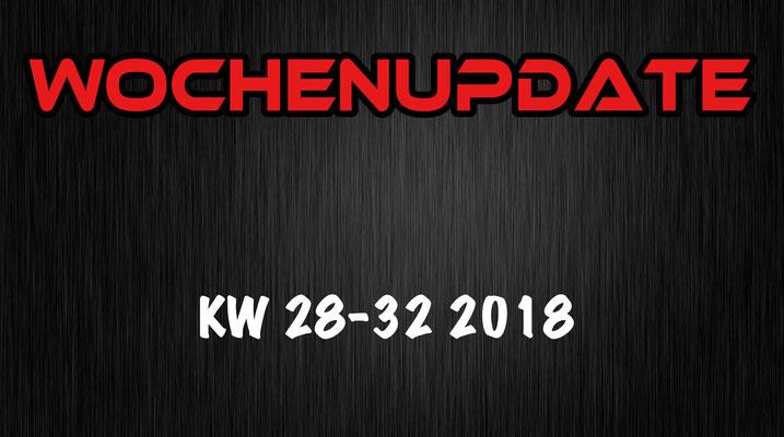 Wochenupdate 28 - 32 2018