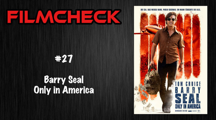 Barry Seal - Only in America Filmcheck #27