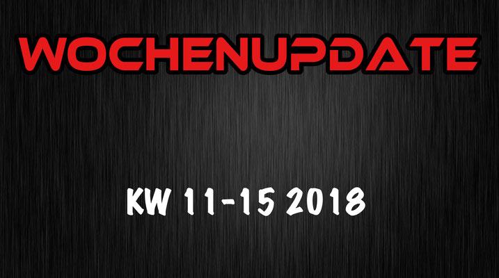Wochenupdate KW 11-15 2018