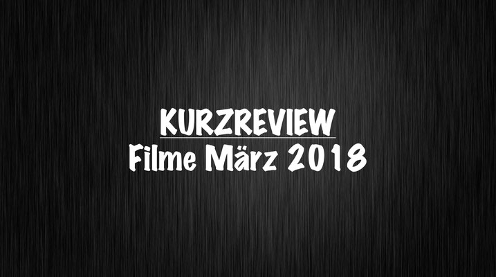 Kurzreview März 2018