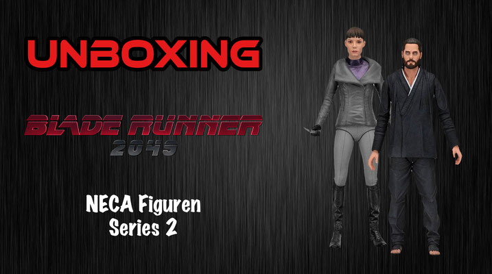 Blade Runner 2049 NECA Figuren Series 2 Unboxing