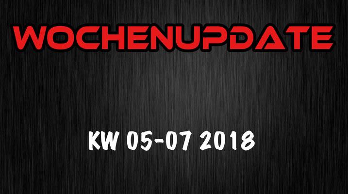 Wochenupdate KW 05-07 2018