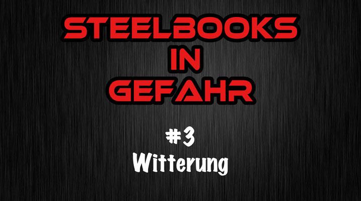 Steelbooks in Gefahr Witterung