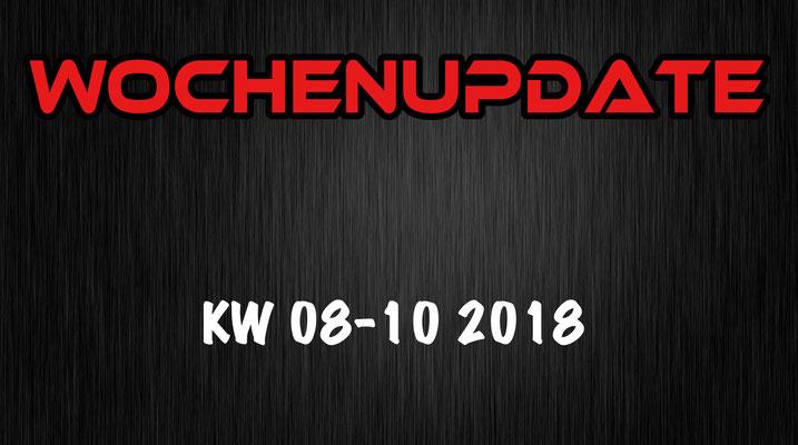 Wochenupdate KW 8-10 2018