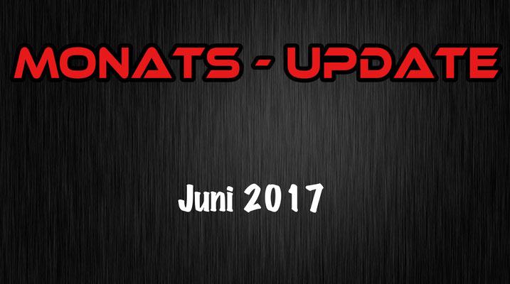 Monats Update Juni 2017