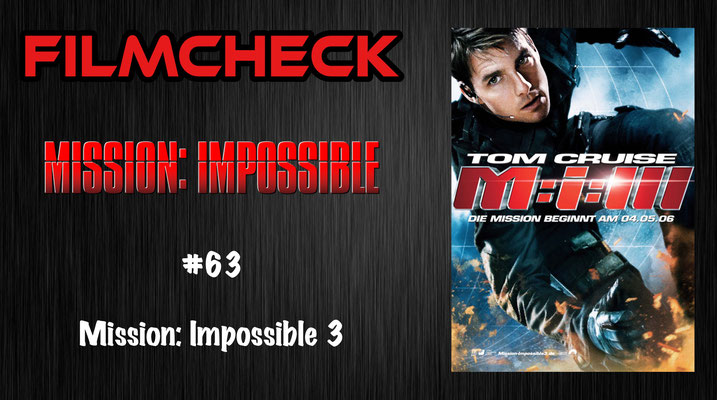 Mission: Impossible 3 Kritik/Review #63